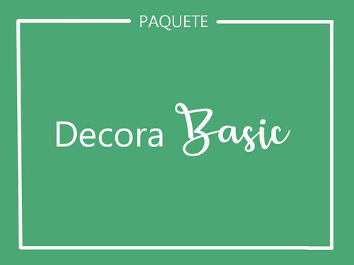 Paquete DECORA BASIC