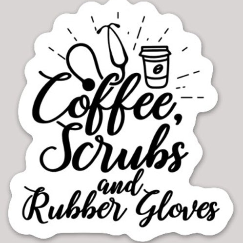 Coffee, Scrubs, and Rubber Gloves Sticker
