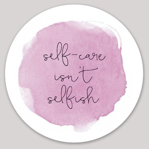 Self-Care Isn't Selfish Sticker