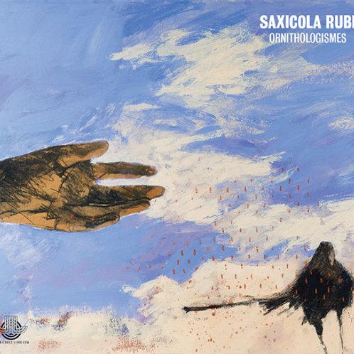 "Saxicola Rubi ""Ornithologismes""| CD digisleeve 2 volets"
