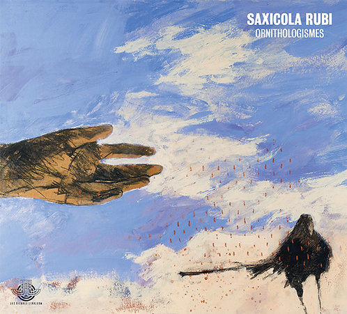 "Saxicola Rubi ""Ornithologismes"" | CD digisleeve"