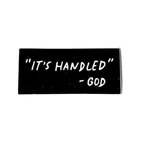 """ It's Handled "" - God Sticker"