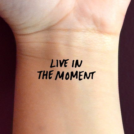 Live In The Moment Tattoo | www.pixshark.com - Images ...