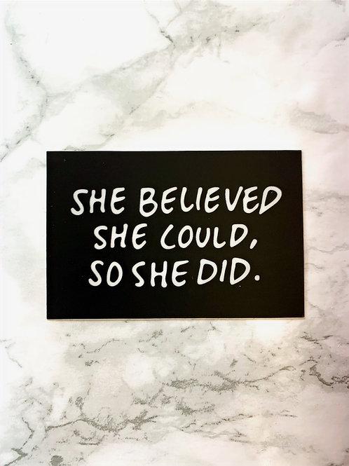 SHE BELIEVED Sticker