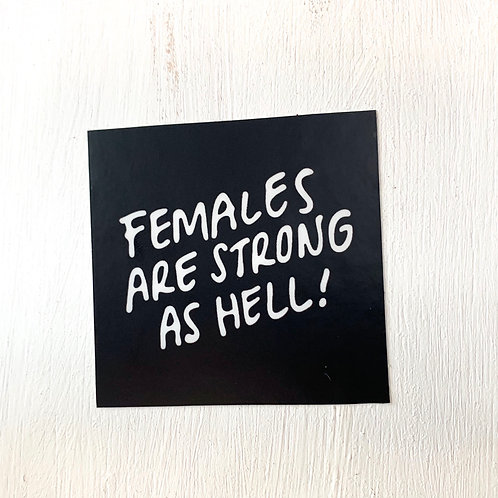FEMALES ARE STRONG AS HELL! Sticker