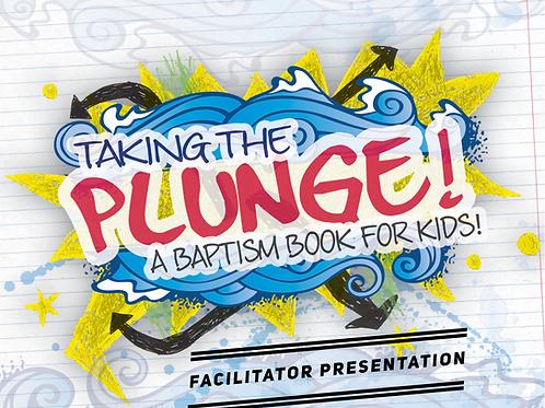 Taking the Plunge! Facilitator Presentation
