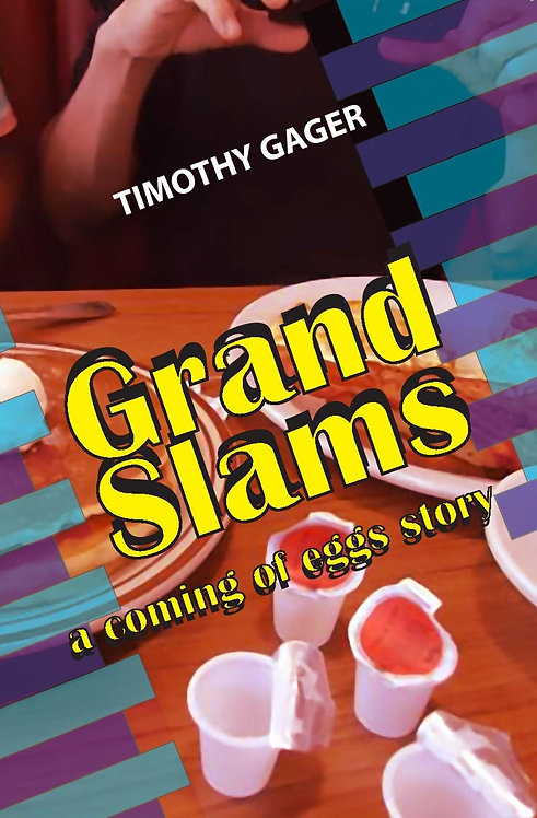 GRAND SLAMS a coming of eggs story