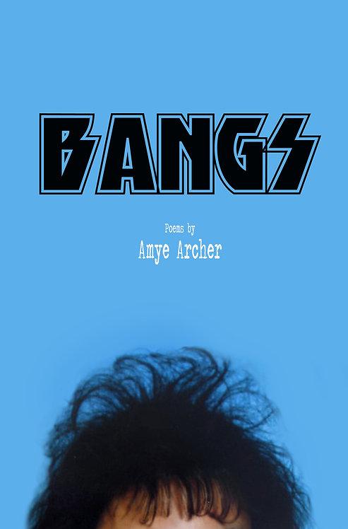 Bangs Poems by Amye Archer