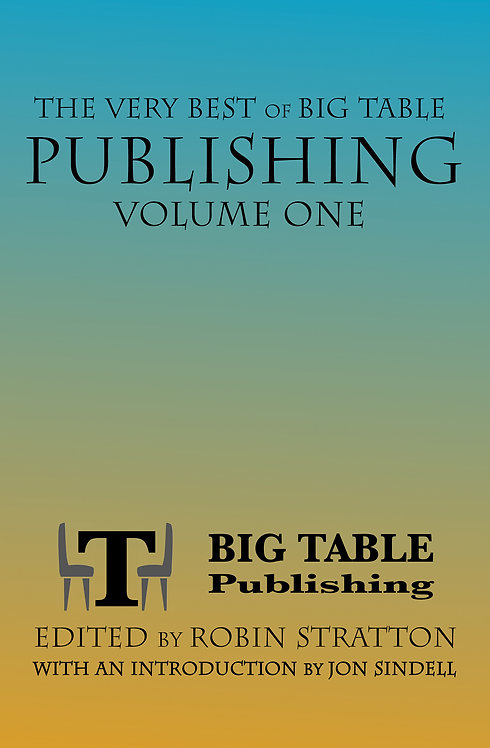 The Very Best of Big Table Publishing Volume One