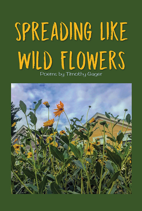 Spreading Like Wild Flowers by Timothy Gager