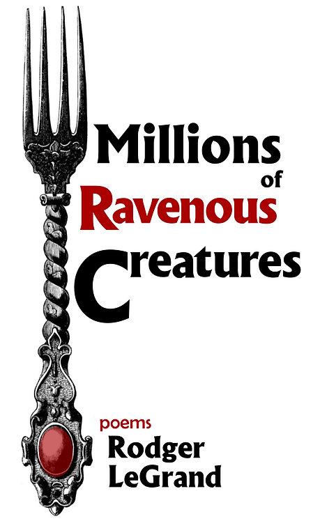 Millions of Ravenous Creatures