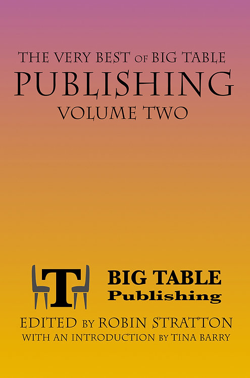 The Very Best of Big Table Publishing Volume Two