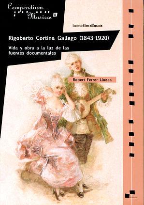 Rigoberto Cortina Gallego (1843-1920). Vida y obra a la luz de las fuentes documentales (cover)
