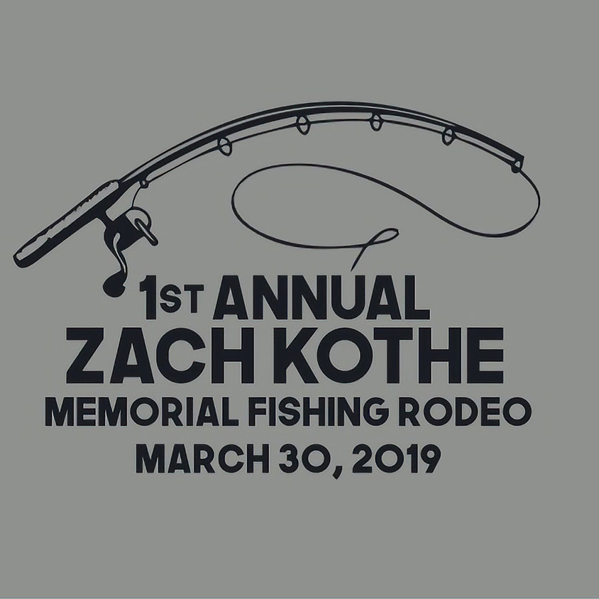 1st Annual Zach Kothe Memorial Fishing Rodeo
