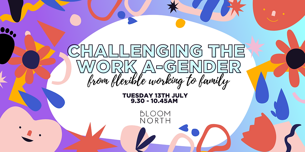 Challenging the Work A-Gender - from Flexible Working to Family
