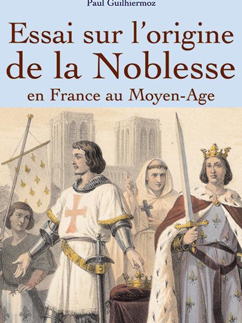 Essai sur l'origine de la noblesse en France et au Moyen Age
