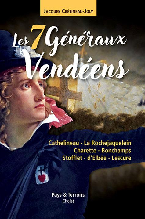 Les 7 Généraux vendéens par Jacques CRÉTINEAU-JOLY