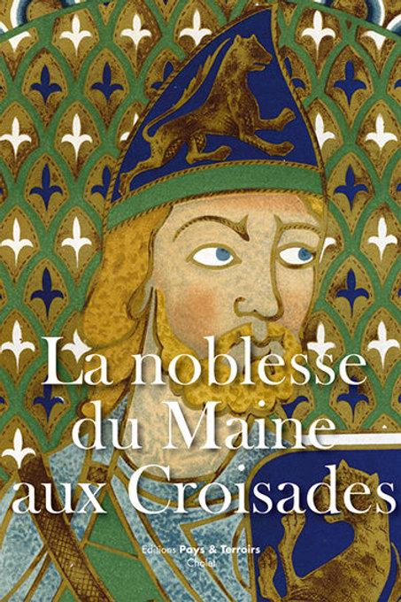 La noblesse du Maine aux Croisades