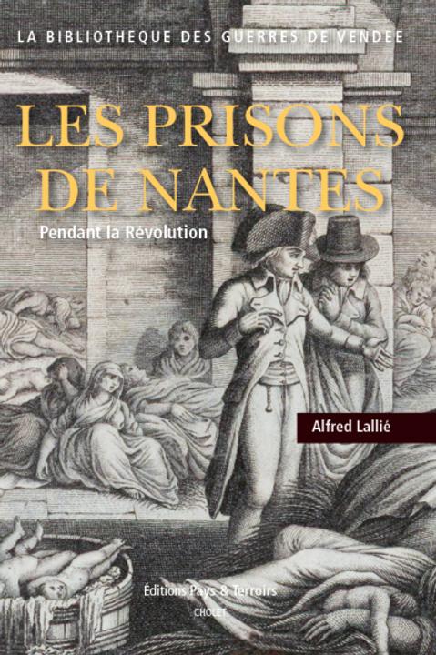 Les prisons de Nantes par Alfred LALLIÉ