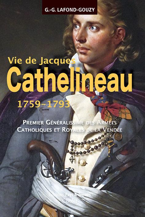 Vie de Jacques Cathelineau, premier par LAFOND-GOUZY généralissime