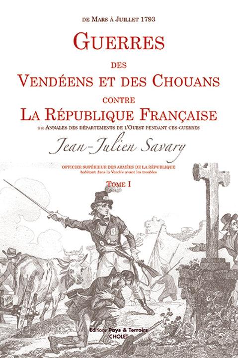 Savary. Guerres des Vendéens et des Chouans contre la République française