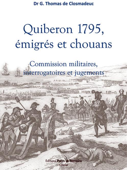Quiberon 1795, émigrés et chouans… par Dr G. THOMAS de CLOSMADEUC