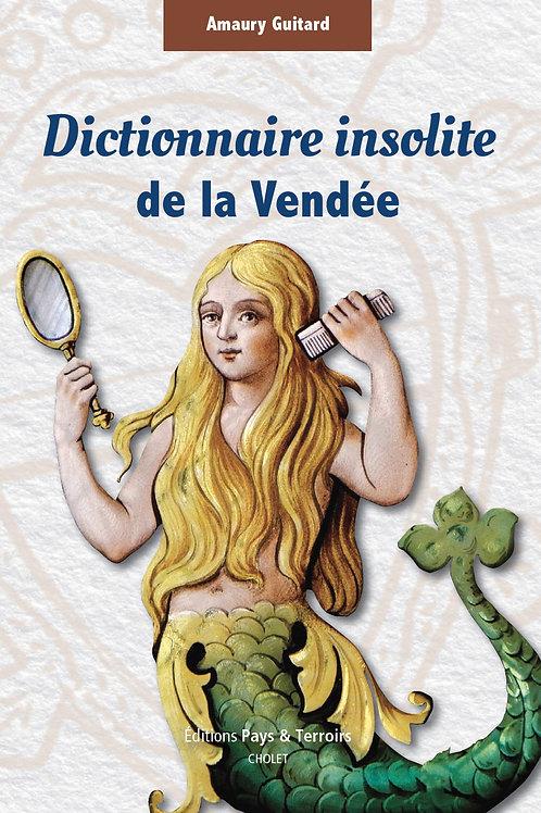 Dictionnaire insolite de la Vendée - Amaury Guitard