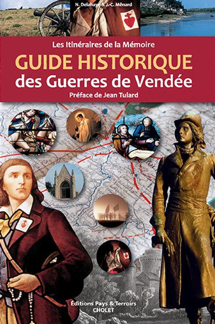 Guide historique des Guerres de Vendée 1793-1832 les Itinéraires de la Mémoire