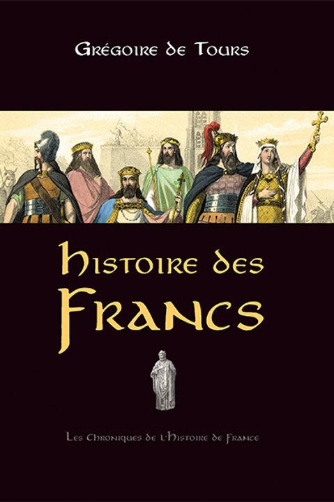 Histoire des Francs par Grégoire de TOURS