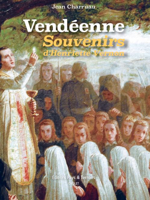 Vendéenne, souvenirs d'Henriette Vernon par Jean CHARRUAU