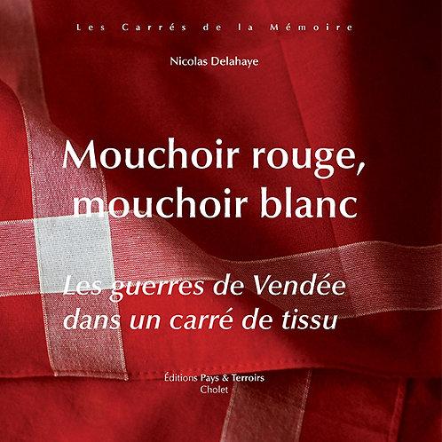 Mouchoir rouge, mouchoir blanc. Les guerres de Vendée dans un carré de tissu