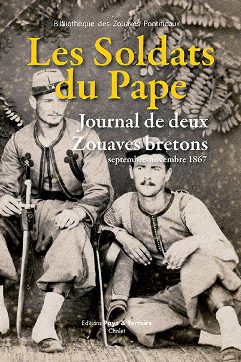 Les Soldats du Pape,  journal de deux Zouaves bretons,  septembre-novembre 1867