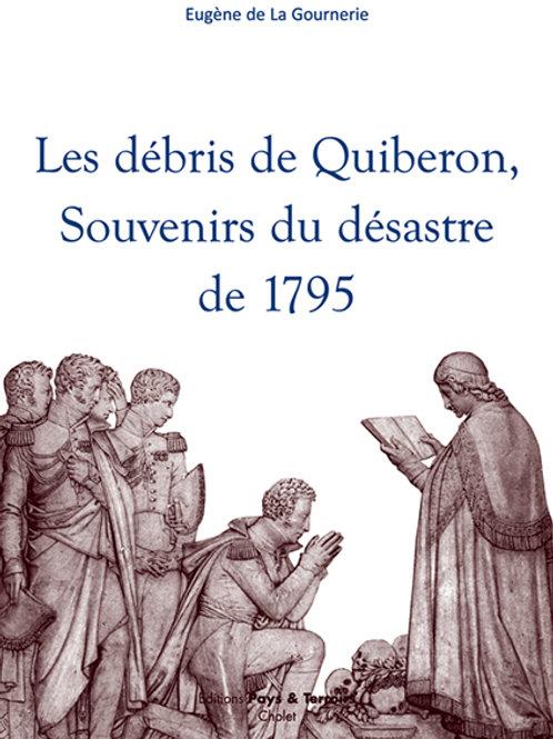 Les débris de Quiberon, souvenirs du désastre de 1795 par E. de LA GOURNERIE