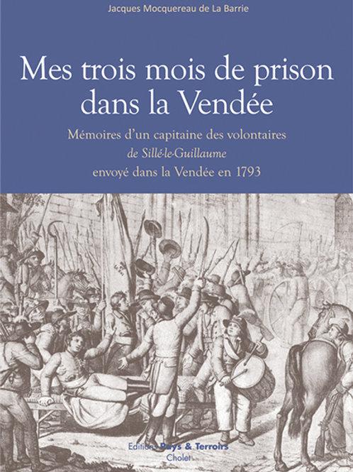Mes trois mois de prison dans la Vendée, mémoires d'un capitaine de volontaires
