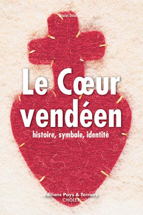Le Cœur vendéen, histoire, symbole, identité