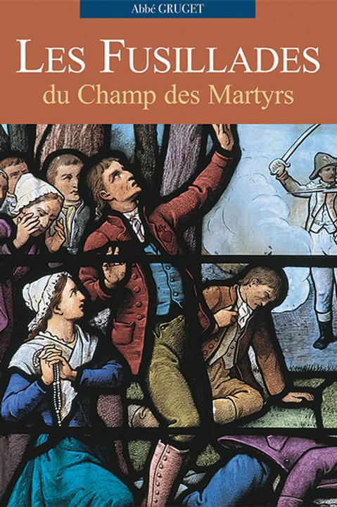 Les fusillades du Champ des Martyrs, mémoire rédigé en 1816 par S.-J. GRUGET