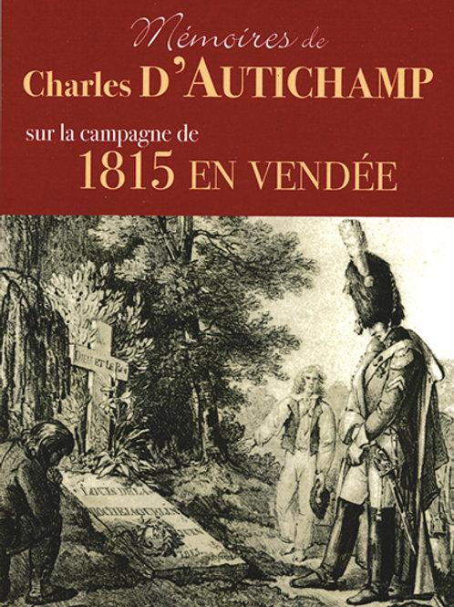 Charles d' Autichamp. Mémoires sur la campagne de 1815 en Vendée