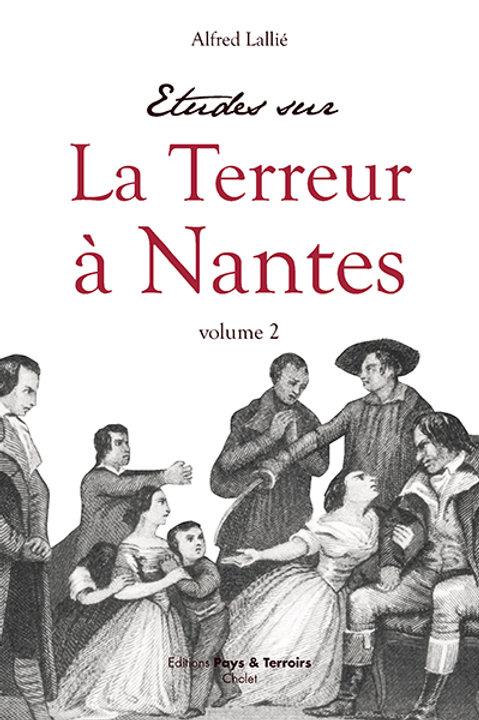 Etudes sur la Terreur à Nantes, volume 2 par Alfred LALLIÉ