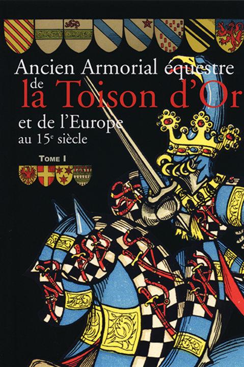 Ancien armorial équestre de la Toison d'Or et de l'Europe par Jean de SAINT REMY