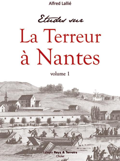 Etudes sur la Terreur à Nantes, volume 1 par Alfred LALLIÉ