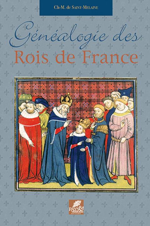 Généalogies des Rois de France par Ch.-M. de SAINT-MELAINE