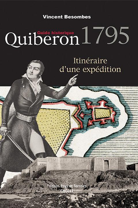 Guide historique Quiberon 1795, itinéraire d'une expédition par Vincent BESOMBES