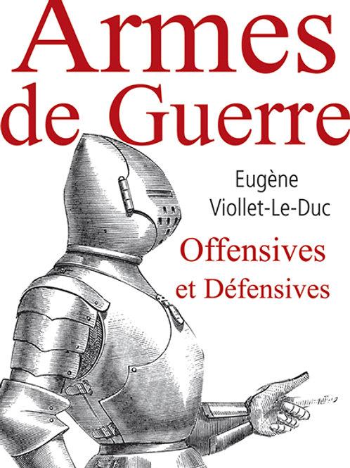 Armes de guerre offensives et défensives par Eugène VIOLLET-LE-DUC