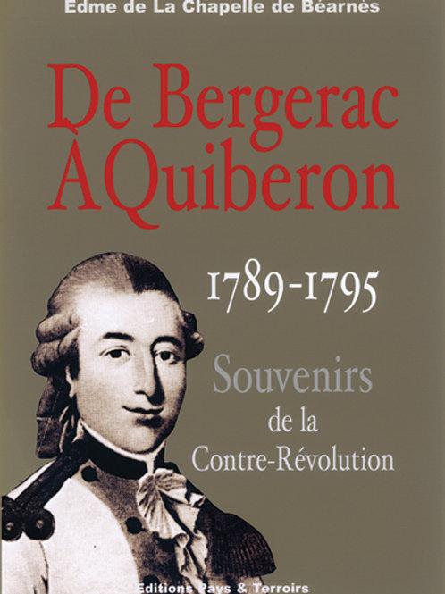 De Bergerac à Quiberon, souvenirs de la Contre-Révolution. J.-E.. LA CHAPELLE