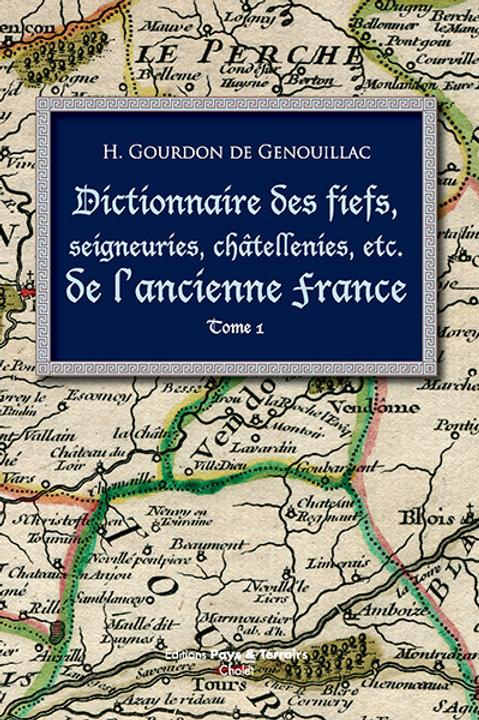 Dictionnaire des fiefs, seigneuries, châtellenies, etc., de l'ancienne France