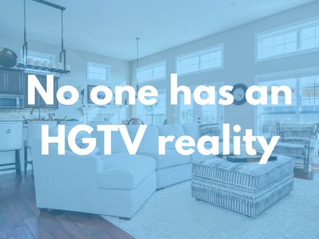 No One has an HGTV Reality