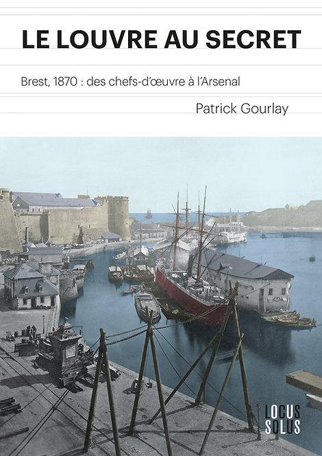 Le Louvre au secret - Brest, 1870 : des chefs-d'œuvre à l'Arsenal