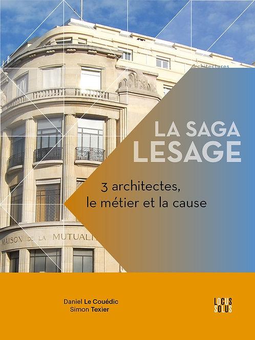 La saga Lesage - 3 architectes : le métier et la cause