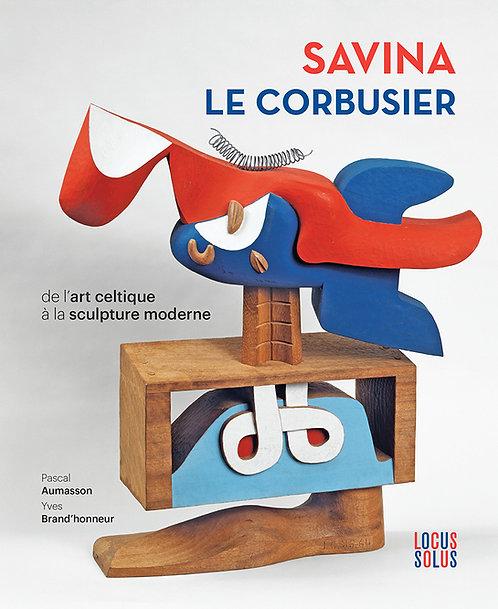 Savina - Le Corbusier - De l'art celtique à la sculpture contemporaine