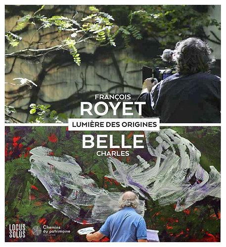 Lumière des origines - François ROYET et Charles BELLE